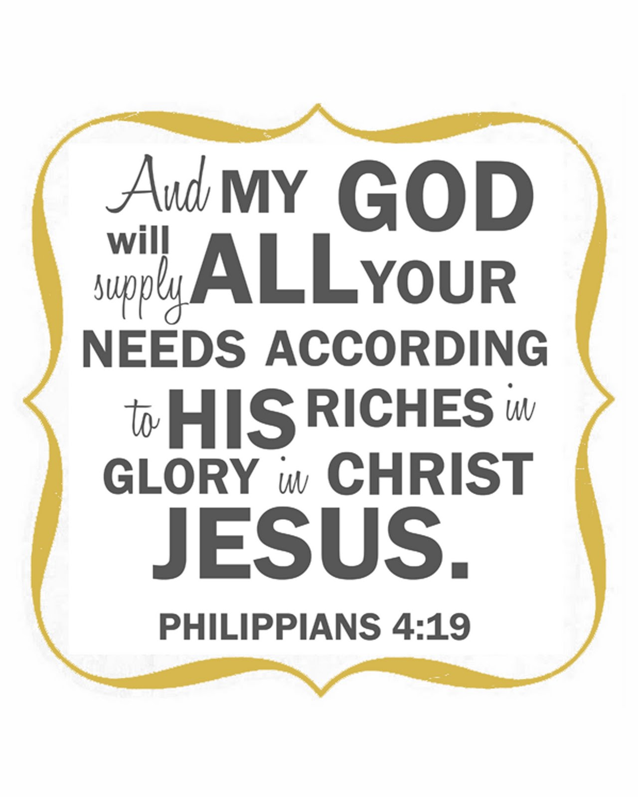 Philippians 4:19 My God shall supply all my needs